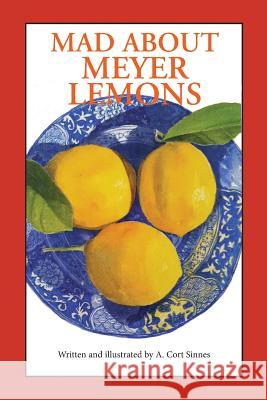 Mad about Meyer Lemons A Cort Sinnes   9780692595848 Alfred Cort Sinnes