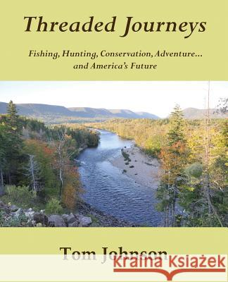 Threaded Journeys Tom Johnson Karin Johnson Katie Johnson 9780692602591
