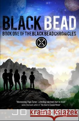Black Bead: Book One of the Black Bead Chronicles J. D. Lakey 9780692609477