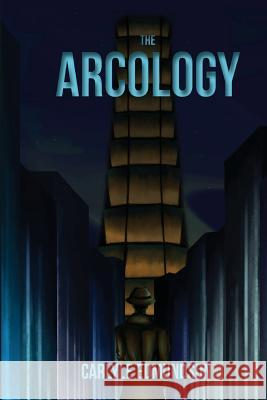 The Arcology Carlyle Edmundson 9780692659878