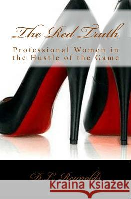 The Red Truth: Reality Changes the Hustle of the Game D. L. Reynolds MR Herschel Vaughn 9780692660805 Sheila S. Rowell