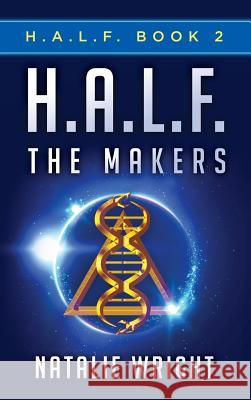 H.A.L.F.: The Makers Natalie Wright 9780692664346