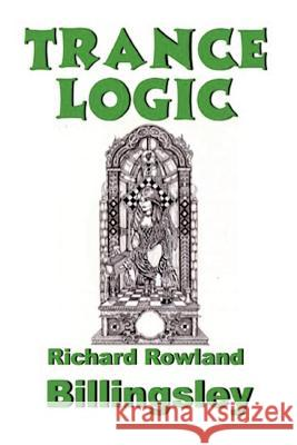 Trance Logic Richard Rowland Billingsley 9780692672952