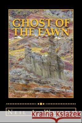 Ghost of the Fawn Neil a. Waring 9780692684030