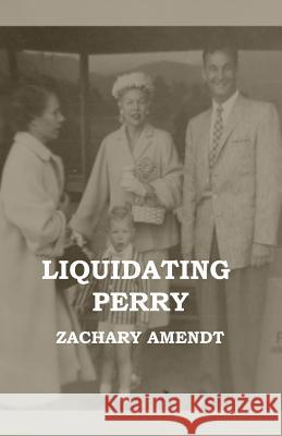 Liquidating Perry Zachary Amendt 9780692690574