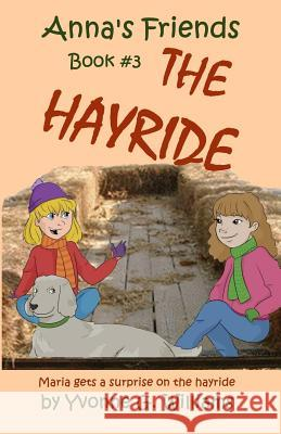 The Hayride Mrs Yvonne G. Williams 9780692693247