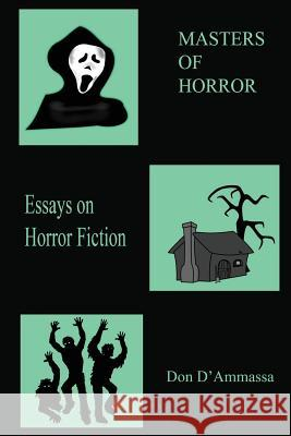 Masters of Horror: Volume One: Essays on Horror Fiction Don D'Ammassa 9780692706664