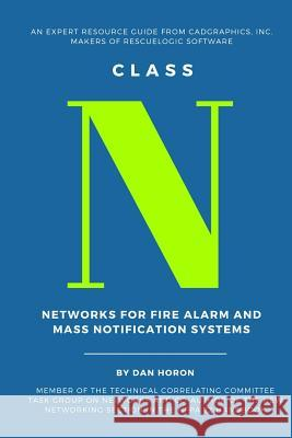 Class N: Networks for Fire Alarm and Mass Notification Systems Dan Horon 9780692724125