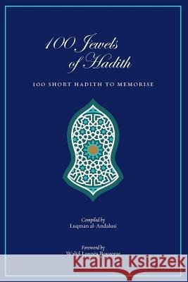 100 Jewels of Hadith: 100 Short Hadith to Memorize Luis F. Jijon 9780692791868