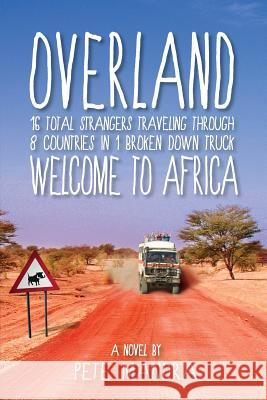 Overland: Welcome to Africa Pete Mandra 9780692813560