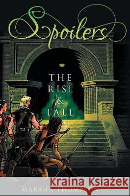 Spoilers: The Rise & Fall Marsha Thompson 9780692891254