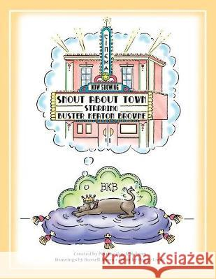 Snout about Town: A Tale for Precocious Canines and Their Personal Assistants Petrine Day Mitchum Russell Jones Peggy Lindt 9780692931738