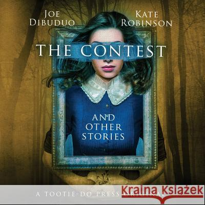 The Contest and Other Stories Joe Dibuduo Kate Robinson 9780692962213