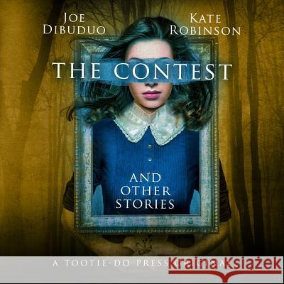 The Contest and Other Stories Joe Dibuduo Kate Robinson 9780692973684