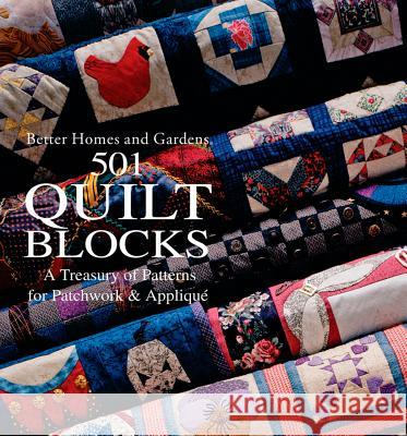 501 Quilt Blocks a Treasury of Patterns for Patchwork and Applique Better Homes and Gardens                 Joan Lewis Better Homes and Gardens 9780696204807