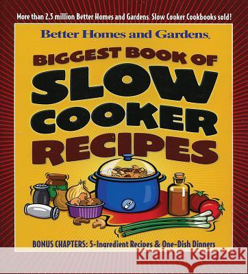 Biggest Book of Slow Cooker Recipes Better Homes and Gardens                 Chuck Smothermon Better Homes and Gardens 9780696215469