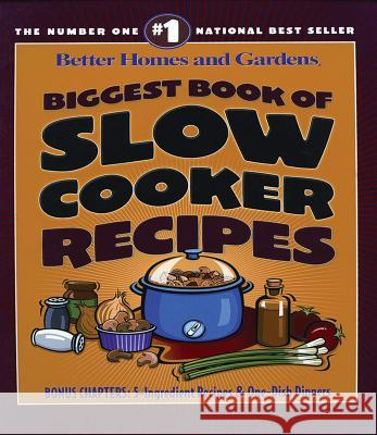 Biggest Book of Slow Cooker Recipes Better Homes and Gardens                 Carrie Holcomb Chuck Smothermon 9780696218354