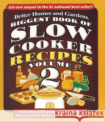 Biggest Book of Slow Cooker Recipes Volume 2 Better Homes and Gardens                 Carrie Holcomb 9780696230523