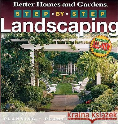 Step-By-Step Landscaping (2nd Edition) Better Homes and Gardens 9780696230820