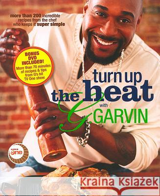 Turn Up the Heat with G. Garvin Gerry Garvin 9780696233944