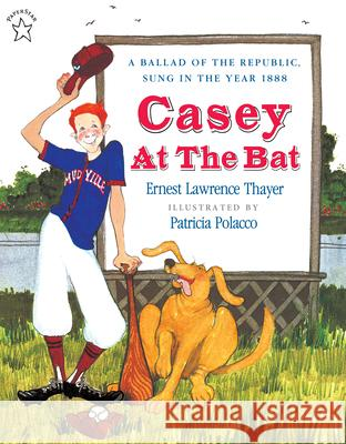 Casey at the Bat Ernest Lawrence Thayer Patricia Polacco 9780698115576