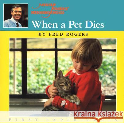 When a Pet Dies Fred Rogers Jim Judkis 9780698116665 Putnam Publishing Group