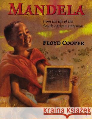 Mandela: From the Life of the South Afican Statesman Floyd Cooper Floyd Cooper 9780698118164
