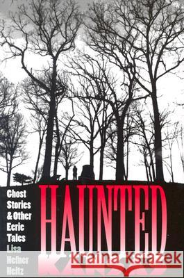 Haunted Kansas (PB) Lisa Hefner Heitz 9780700609307