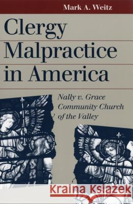 Clergy Malpractice in America (PB) Mark A. Weitz 9780700611263