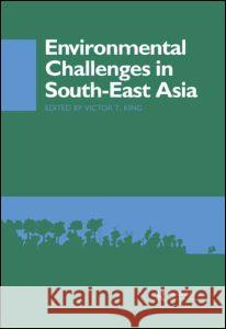 Environmental Challenges in South-East Asia T. Kin Victor T. King 9780700706150