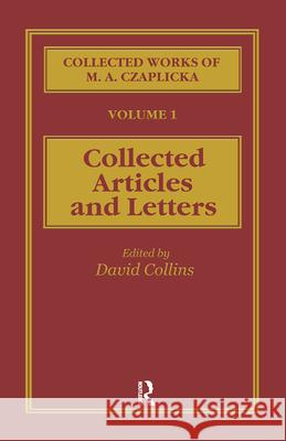 The Collected Works of M. A. Czaplicka Marie Antoinette Czaplicka David Collins Collins David 9780700710010