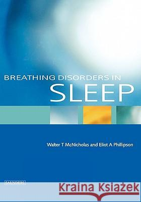 Breathing Disorders in Sleep WB Saunders Company                      Walter McNicholas Eliot A. Phillipson 9780702025105
