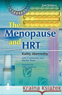 The Menopause and HRT Kathy Abernathy Kathy Abernethy 9780702026355