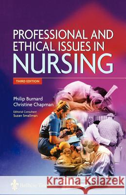 Professional and Ethical Issues in Nursing Philip Burnard Christine Chapman Suzan Smallman 9780702026850