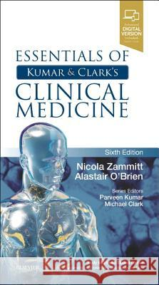 Essentials of Kumar and Clark's Clinical Medicine Nicola Zammitt Alastair O'Brien 9780702066030