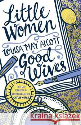 Little Women and Good Wives Louisa May Alcott   9780702302381
