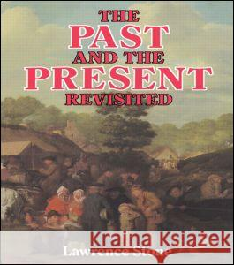 Past & the Present Lawrence Stone 9780710211934 Routledge