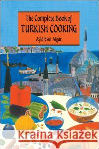 Complete Book Of Turkish Cooking Ayla Esen Algar Alya Esen Algar 9780710305244