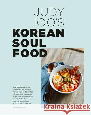Judy Joo's Korean Soul Food: Authentic Dishes and Modern Twists Judy Joo 9780711251670