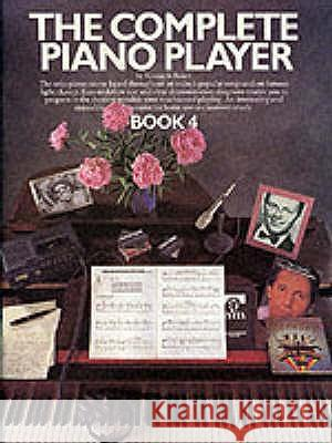 The Complete Piano Player : Book 4 Kenneth Baker 9780711904347