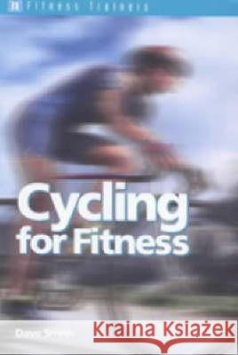 Cycling for Fitness Dave Smith 9780713651409