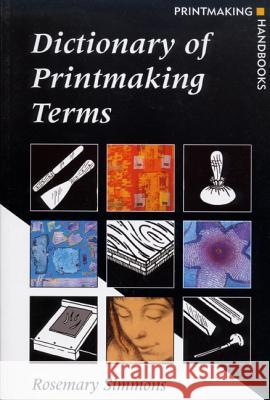 Dictionary of Printmaking Terms Rosemary Simmons 9780713657951
