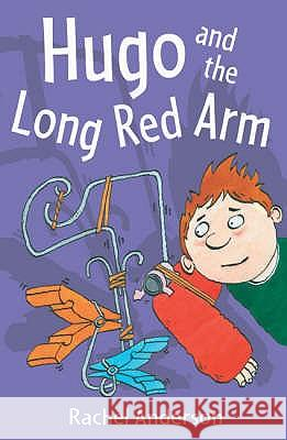 YEAR 4: HUGO AND THE LONG RED ARM Rachel Anderson 9780713668407