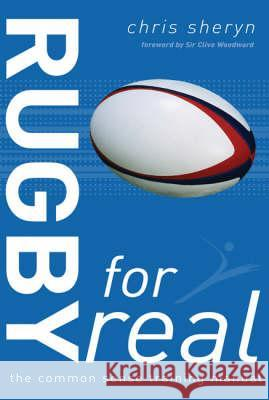 RUGBY FOR REAL Chris Sheryn 9780713668964