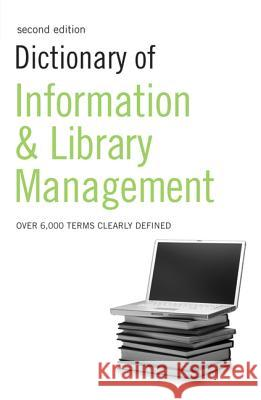 Dictionary of Information and Library Management A & C Black Publishers Ltd 9780713675917 A&C Black