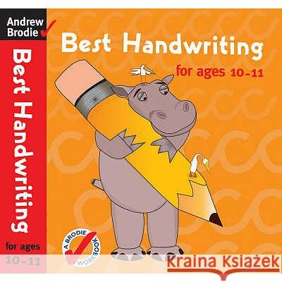 Best Handwriting for Ages 10-11 Andrew Brodie 9780713688641