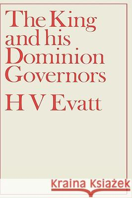 The King and His Dominion Governors, 1936 Herbert Vere Evatt Zelman Cowen 9780714614717