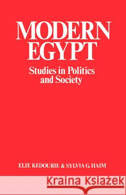 Modern Egypt : Studies in Politics and Society Elie Kedourie Elie Kedourie 9780714631684
