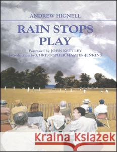 Rain Stops Play: Cricketing Climates Andrew Hignell 9780714651736