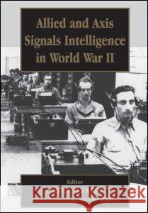 Allied and Axis Signals Intelligence in World War II David Alvarez 9780714680194
